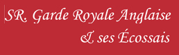 S.R. Garde Royale Anglaise et ses Ecossais